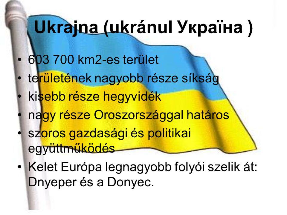 Ukrajna (ukránul Україна )