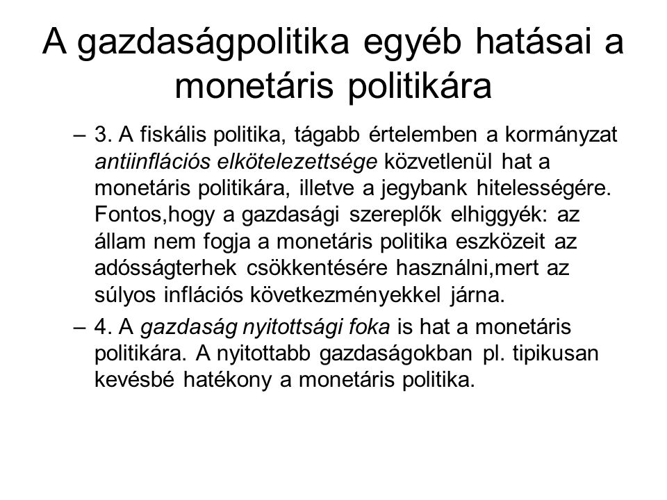 A gazdaságpolitika egyéb hatásai a monetáris politikára