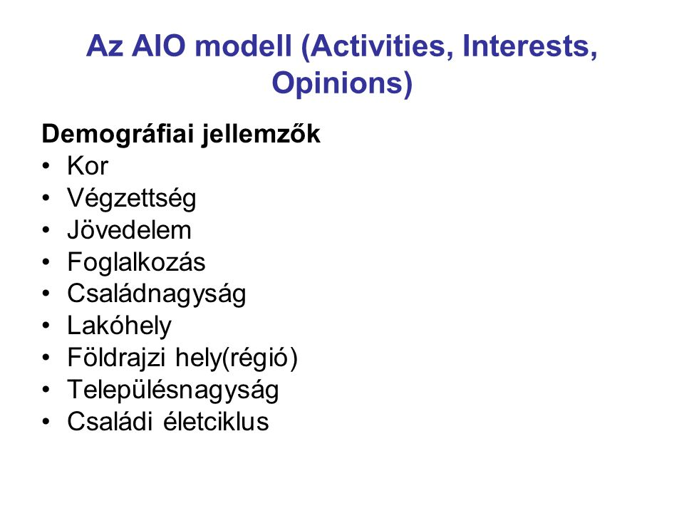 Az AIO modell (Activities, Interests, Opinions)