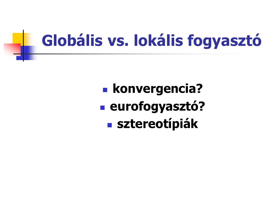 Globális vs. lokális fogyasztó