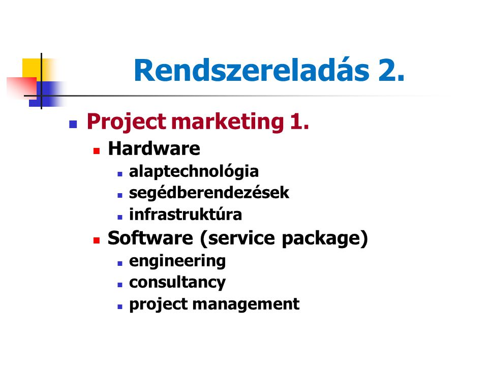 Rendszereladás 2. Project marketing 1. Hardware