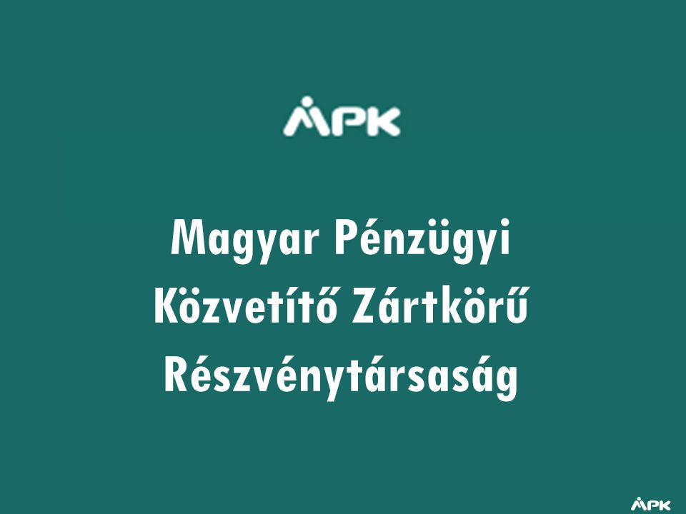 Magyar Pénzügyi Közvetítő Zártkörű Részvénytársaság
