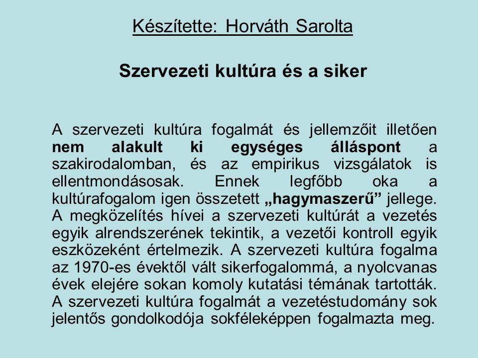 Készítette: Horváth Sarolta Szervezeti kultúra és a siker