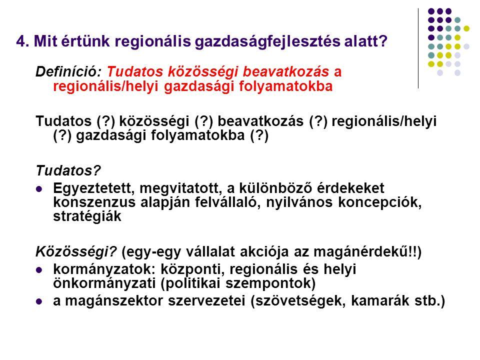4. Mit értünk regionális gazdaságfejlesztés alatt