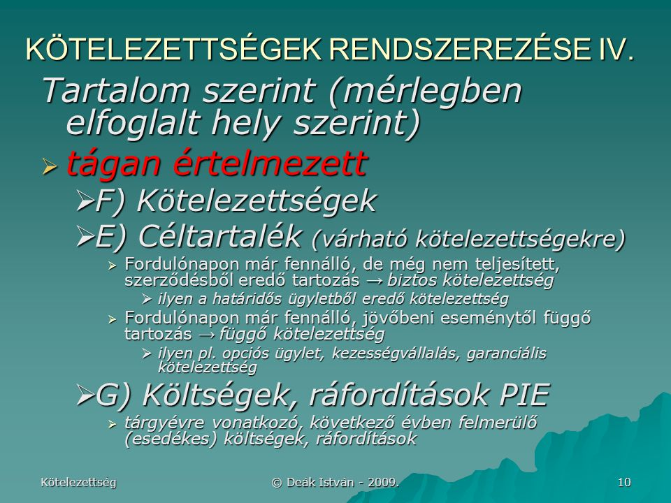 KÖTELEZETTSÉGEK RENDSZEREZÉSE IV.