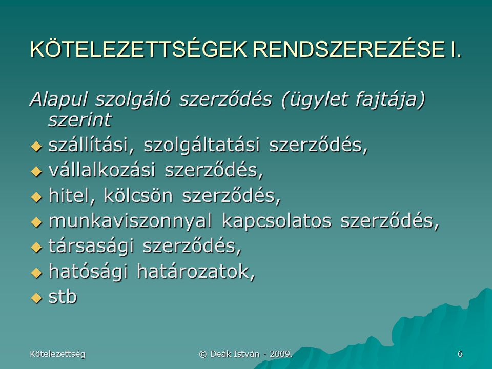 KÖTELEZETTSÉGEK RENDSZEREZÉSE I.