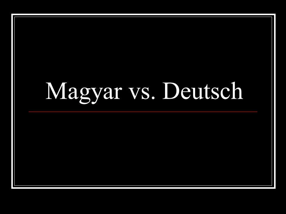 Magyar vs. Deutsch