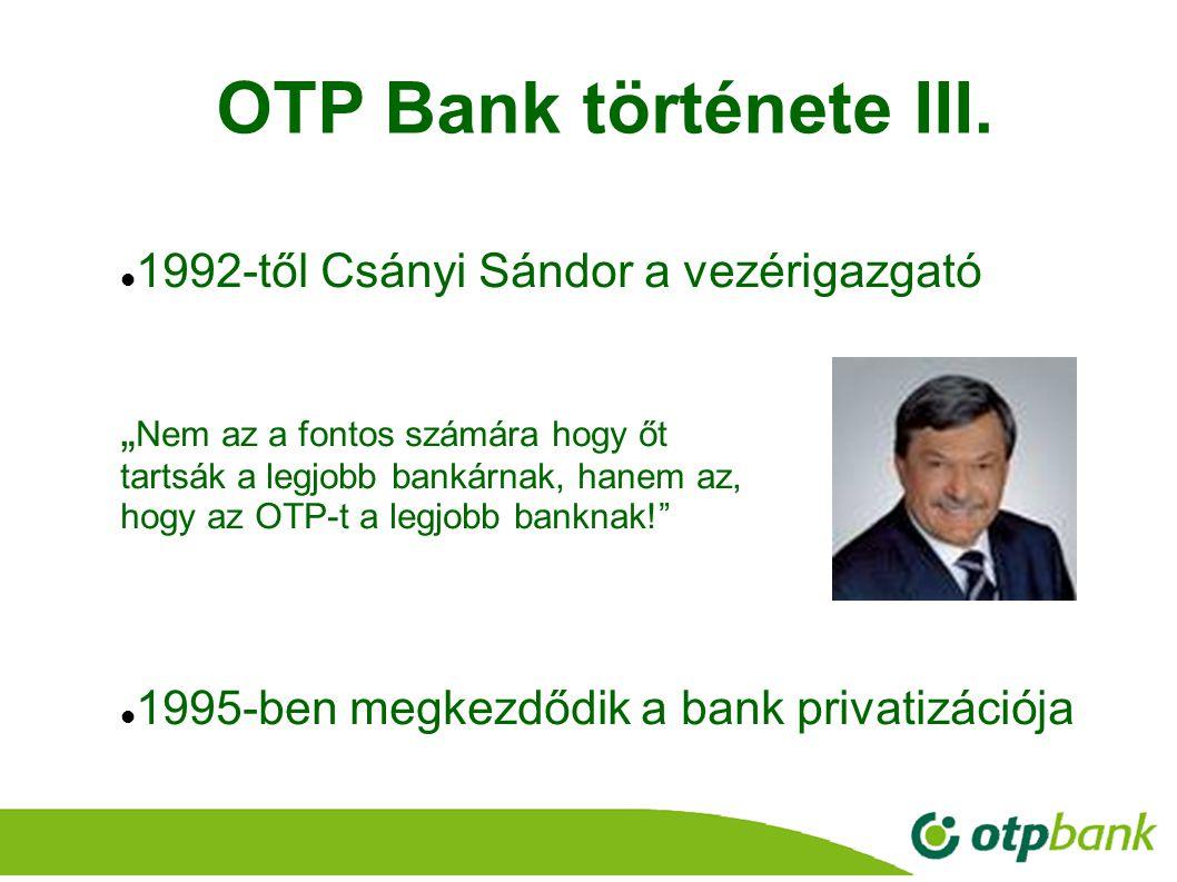 OTP Bank története III. 1992-től Csányi Sándor a vezérigazgató