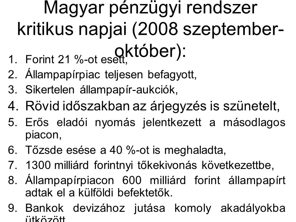 Magyar pénzügyi rendszer kritikus napjai (2008 szeptember-október):