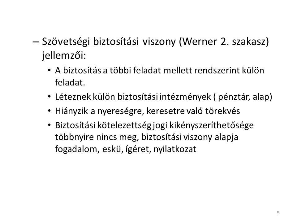 Szövetségi biztosítási viszony (Werner 2. szakasz) jellemzői: