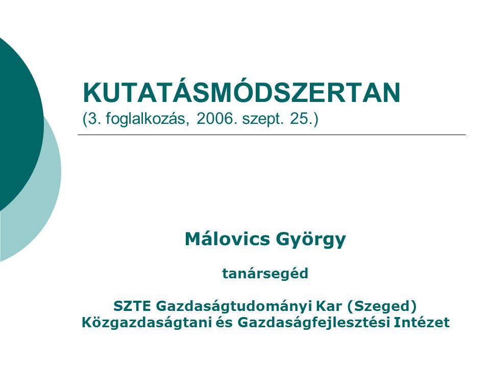 KUTATÁSMÓDSZERTAN (3. foglalkozás, 2006. szept. 25.)
