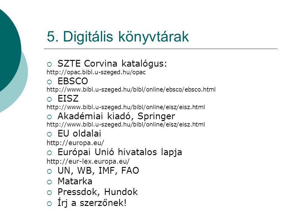 5. Digitális könyvtárak SZTE Corvina katalógus: EBSCO EISZ