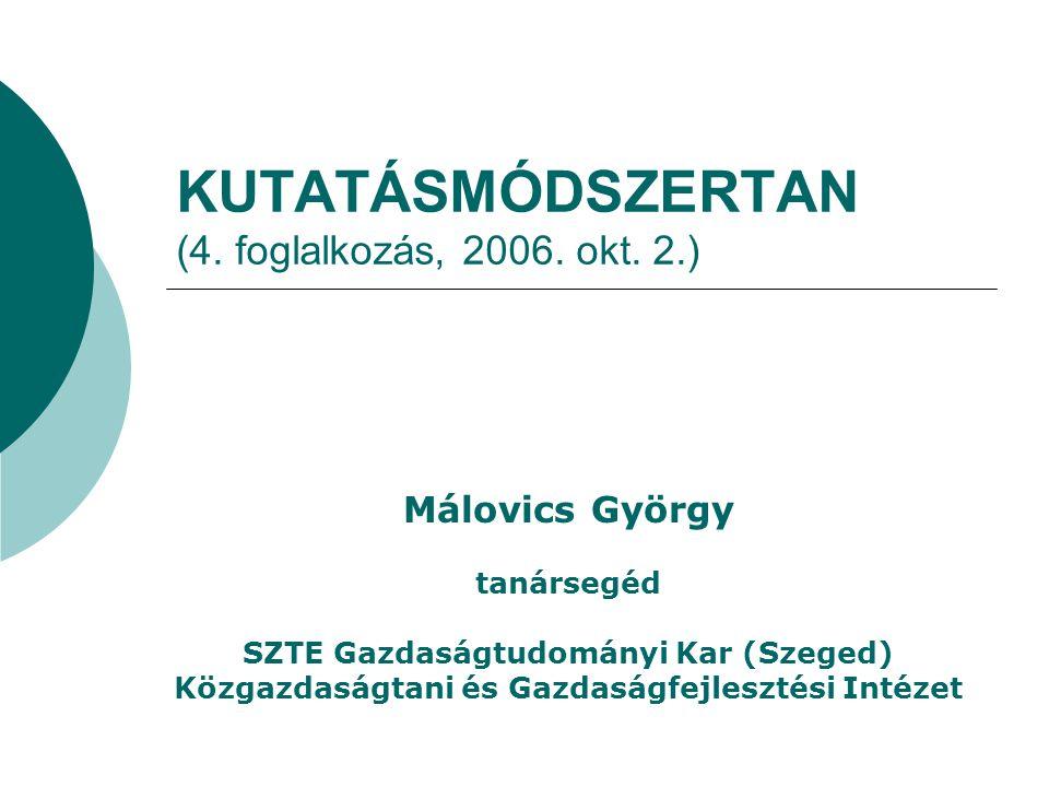 KUTATÁSMÓDSZERTAN (4. foglalkozás, 2006. okt. 2.)