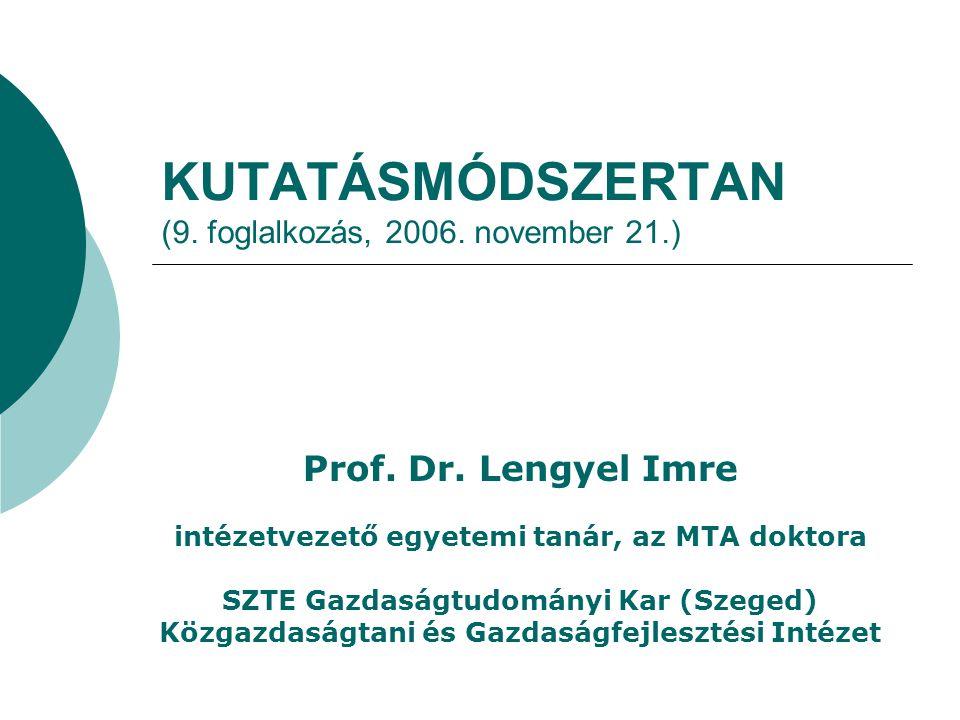KUTATÁSMÓDSZERTAN (9. foglalkozás, 2006. november 21.)