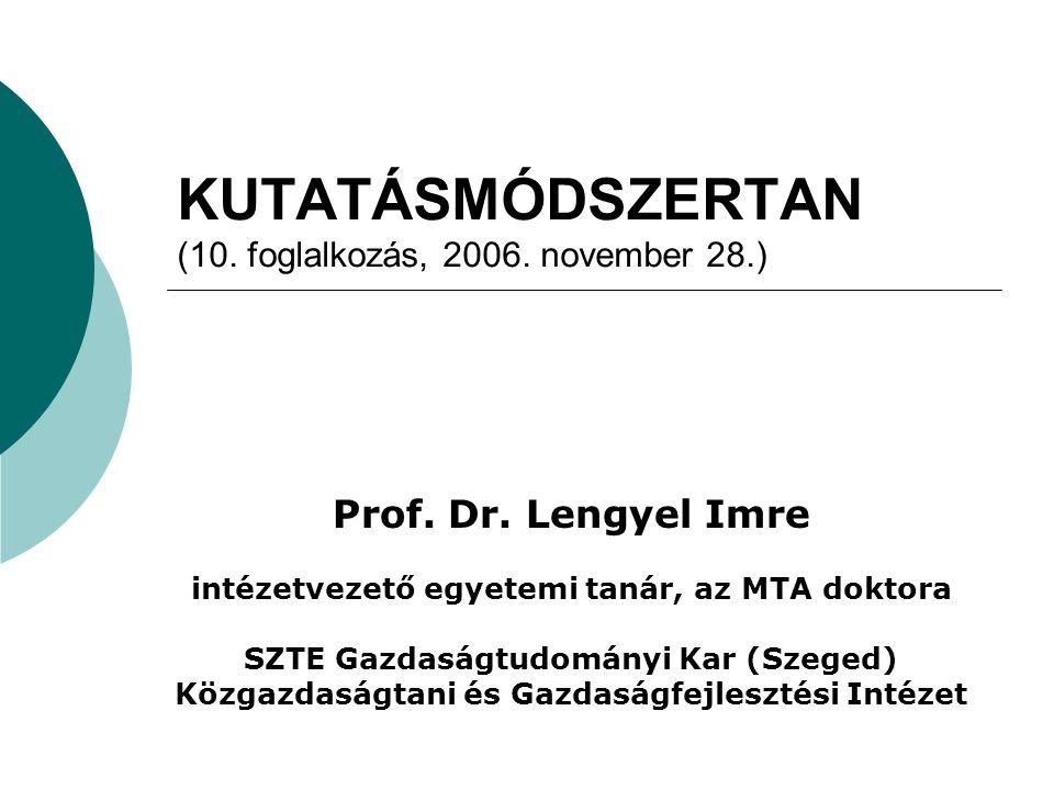 KUTATÁSMÓDSZERTAN (10. foglalkozás, 2006. november 28.)