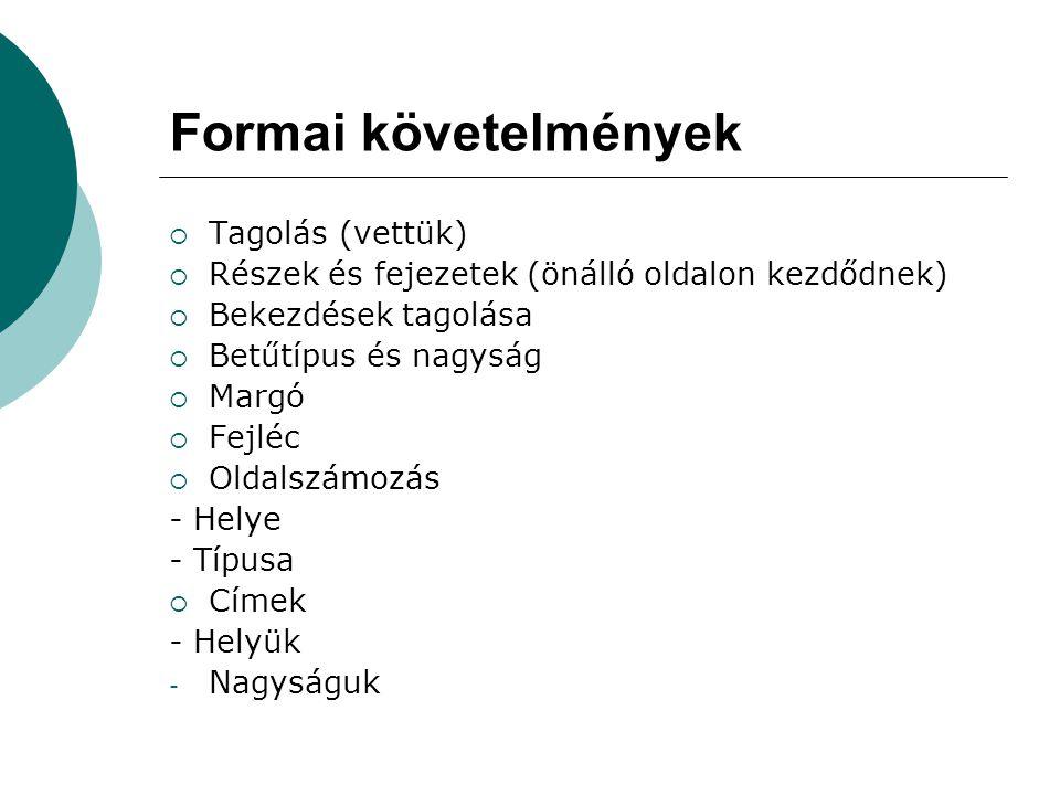 Formai követelmények Tagolás (vettük)