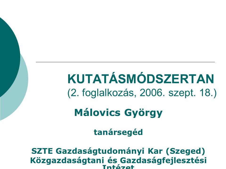 KUTATÁSMÓDSZERTAN (2. foglalkozás, 2006. szept. 18.)