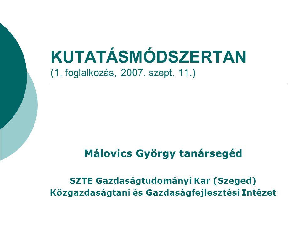 KUTATÁSMÓDSZERTAN (1. foglalkozás, 2007. szept. 11.)