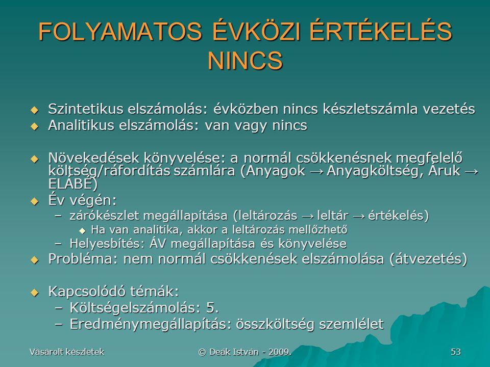 FOLYAMATOS ÉVKÖZI ÉRTÉKELÉS NINCS