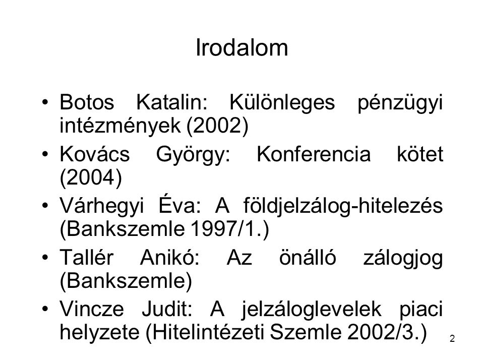 Irodalom Botos Katalin: Különleges pénzügyi intézmények (2002)