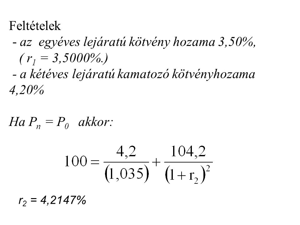 - az egyéves lejáratú kötvény hozama 3,50%, ( r1 = 3,5000%.)
