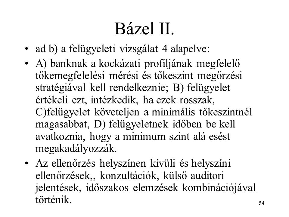 Bázel II. ad b) a felügyeleti vizsgálat 4 alapelve: