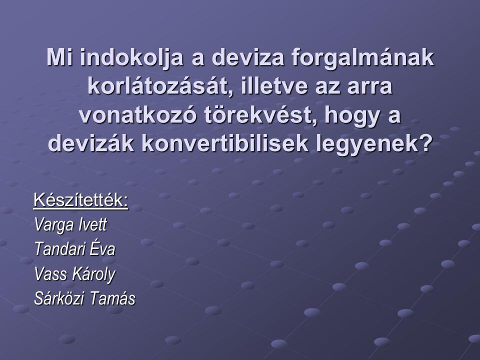 Készítették: Varga Ivett Tandari Éva Vass Károly Sárközi Tamás
