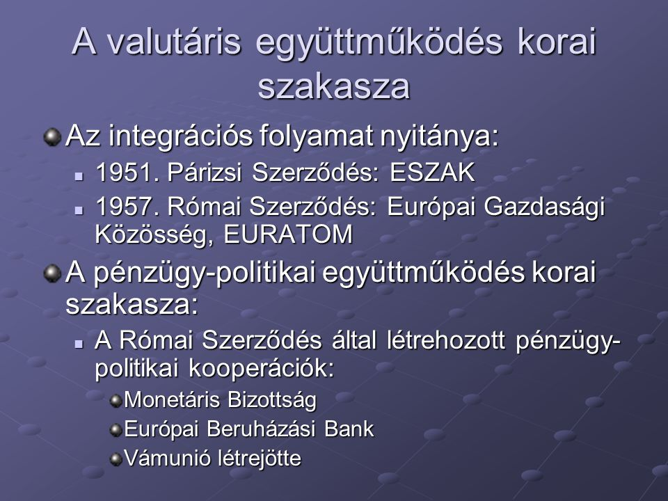 A valutáris együttműködés korai szakasza