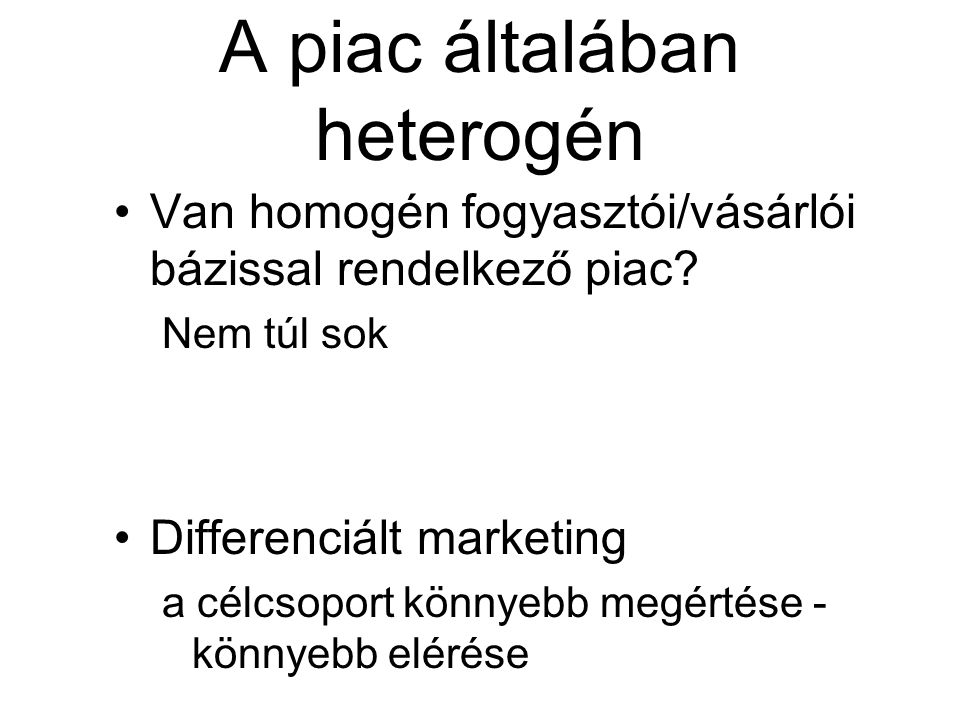 A piac általában heterogén