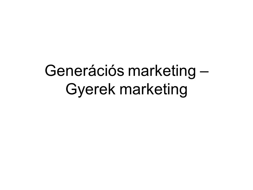 Generációs marketing – Gyerek marketing