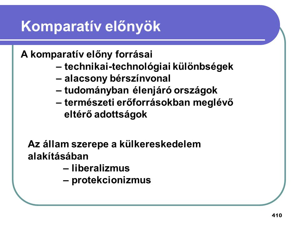 Komparatív előnyök A komparatív előny forrásai
