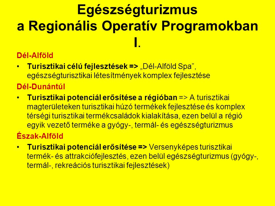 Egészségturizmus a Regionális Operatív Programokban I.