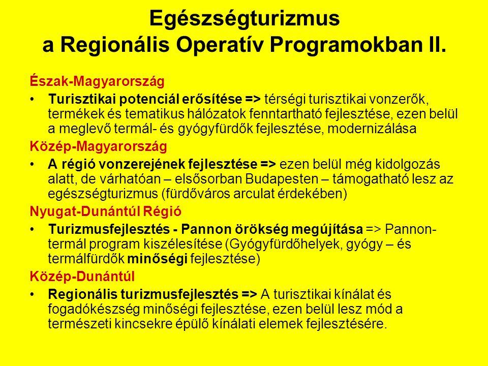 Egészségturizmus a Regionális Operatív Programokban II.