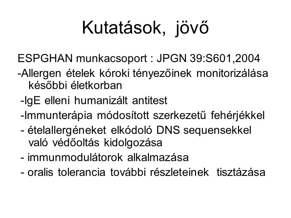 Kutatások, jövő ESPGHAN munkacsoport : JPGN 39:S601,2004