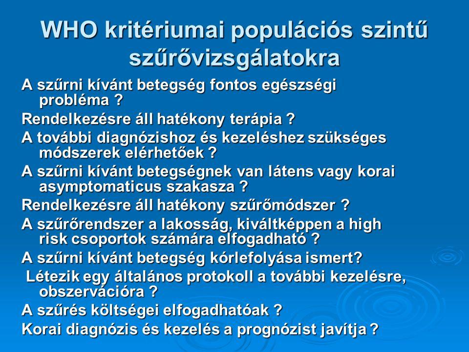 WHO kritériumai populációs szintű szűrővizsgálatokra