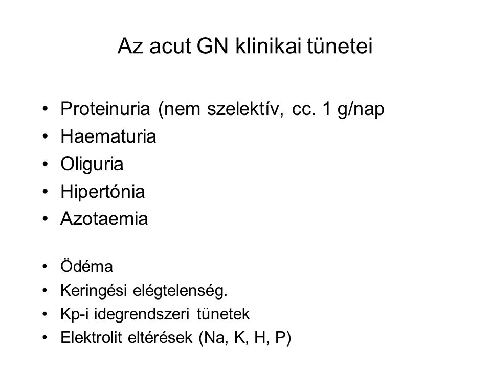 Az acut GN klinikai tünetei