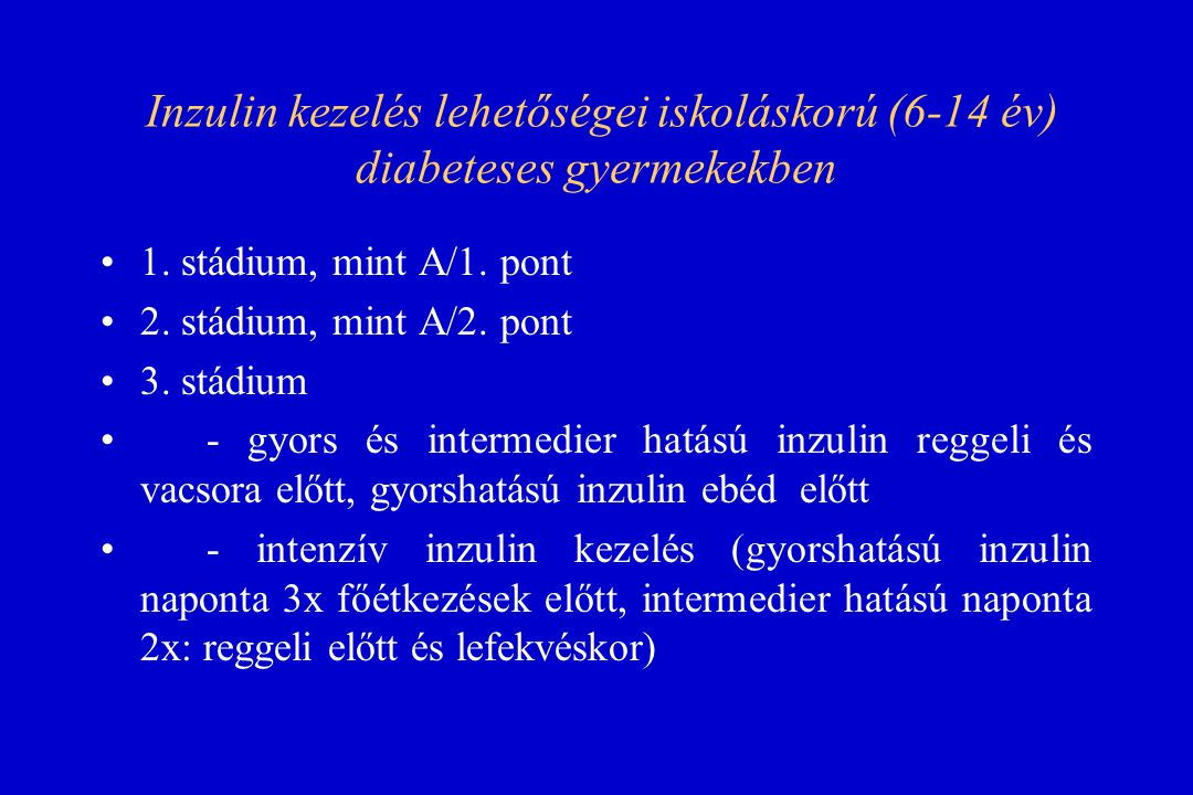 Inzulin kezelés lehetőségei iskoláskorú (6-14 év) diabeteses gyermekekben