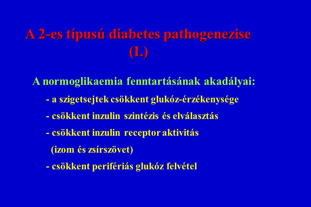 (I.) A 2-es típusú diabetes pathogenezise