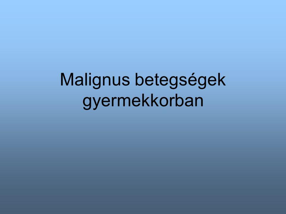 Malignus betegségek gyermekkorban