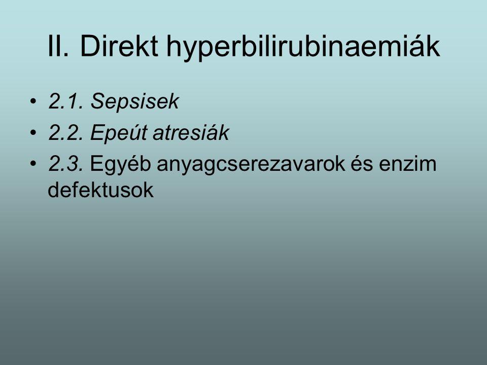 II. Direkt hyperbilirubinaemiák