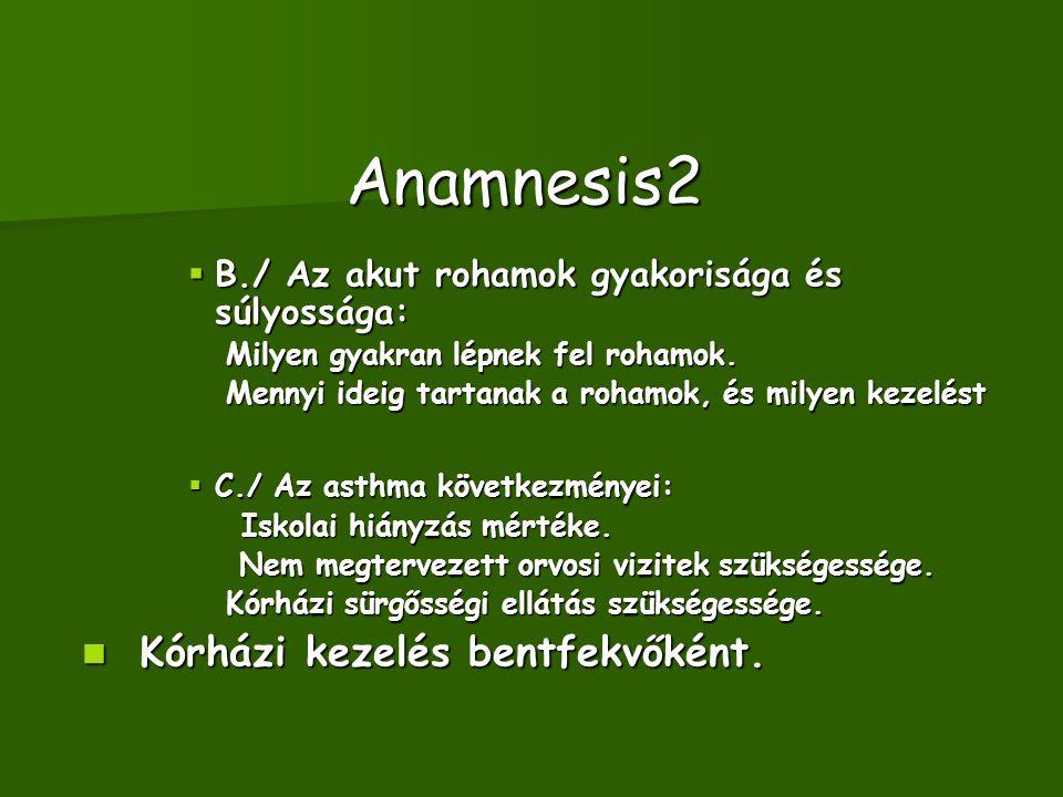 Anamnesis2 Kórházi kezelés bentfekvőként.