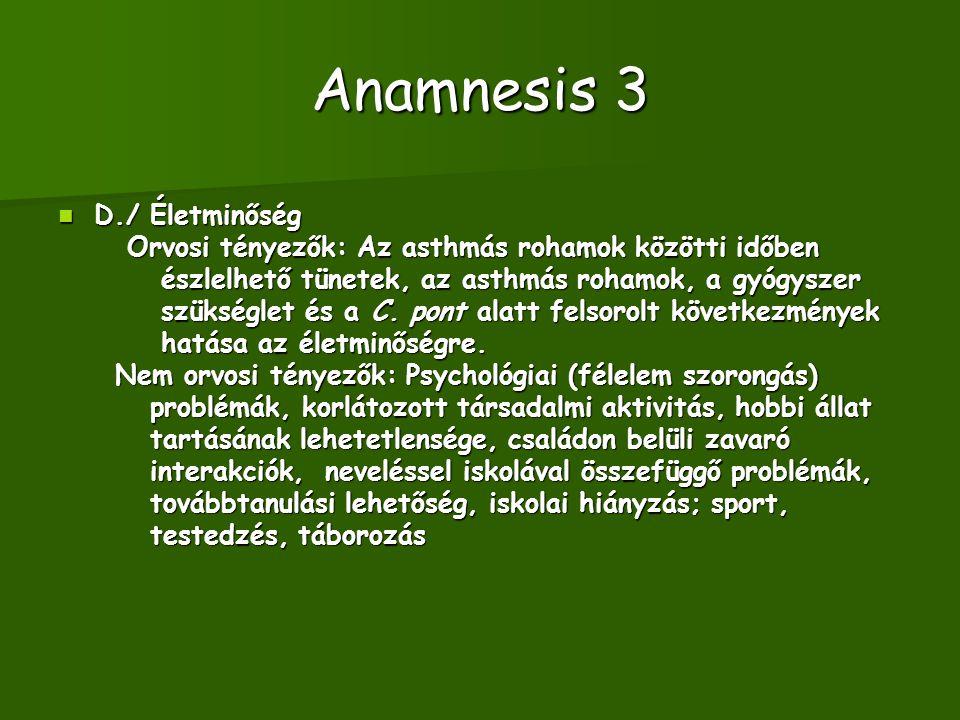 Anamnesis 3 D./ Életminőség