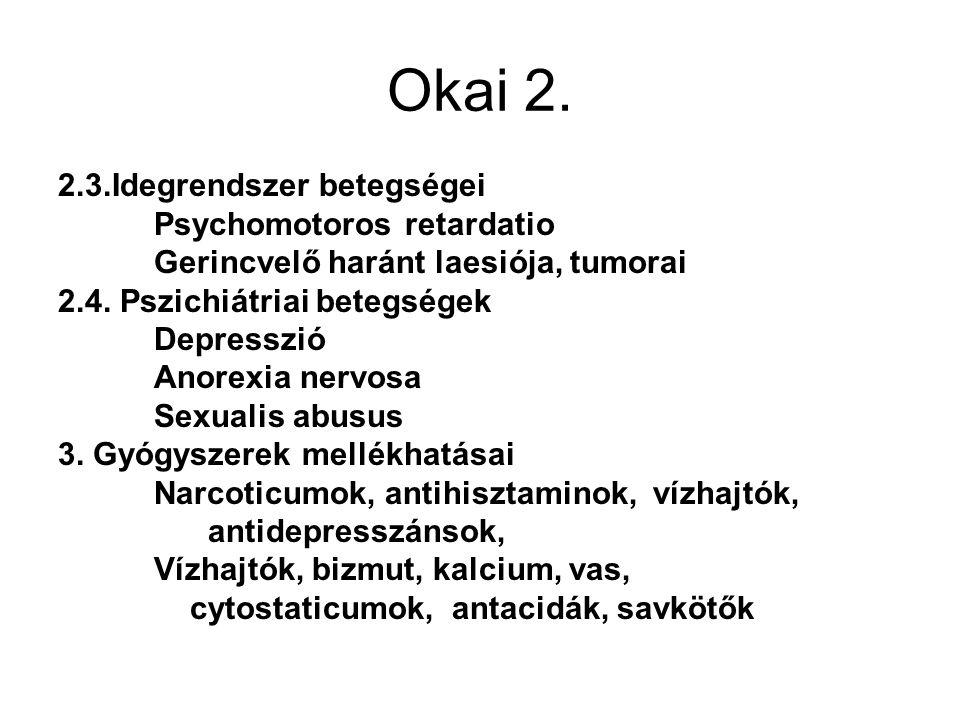 Okai 2. 2.3.Idegrendszer betegségei Psychomotoros retardatio
