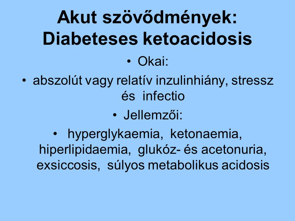 Akut szövődmények: Diabeteses ketoacidosis