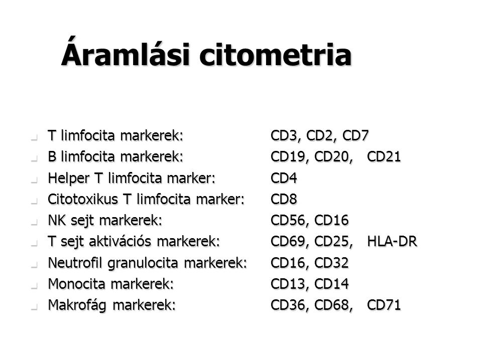 Áramlási citometria T limfocita markerek: CD3, CD2, CD7