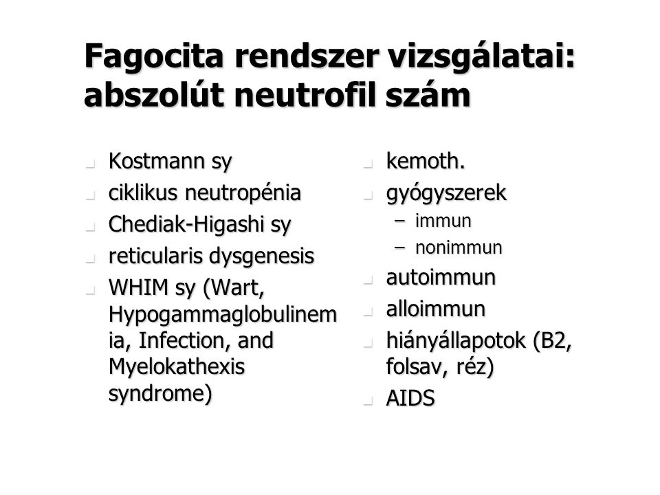 Fagocita rendszer vizsgálatai: abszolút neutrofil szám