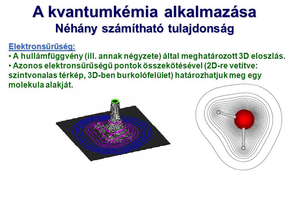A kvantumkémia alkalmazása Néhány számítható tulajdonság
