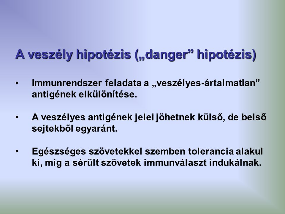 "A veszély hipotézis (""danger hipotézis)"