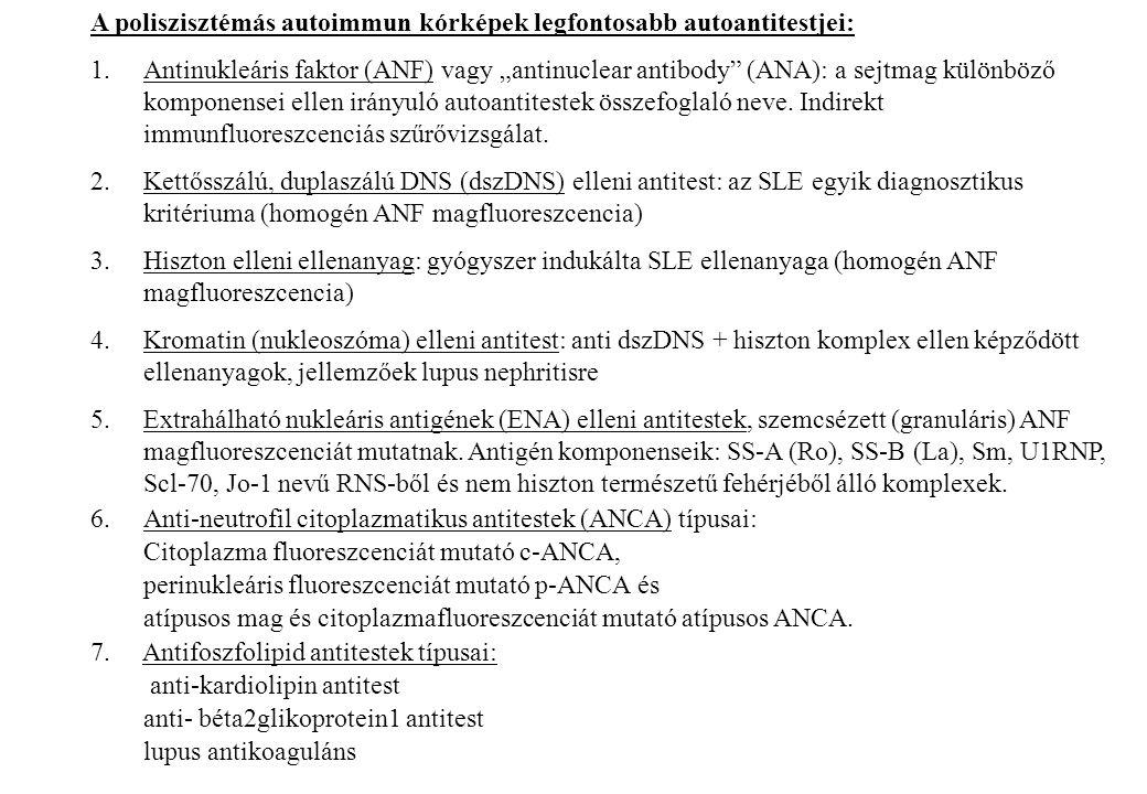 A poliszisztémás autoimmun kórképek legfontosabb autoantitestjei: