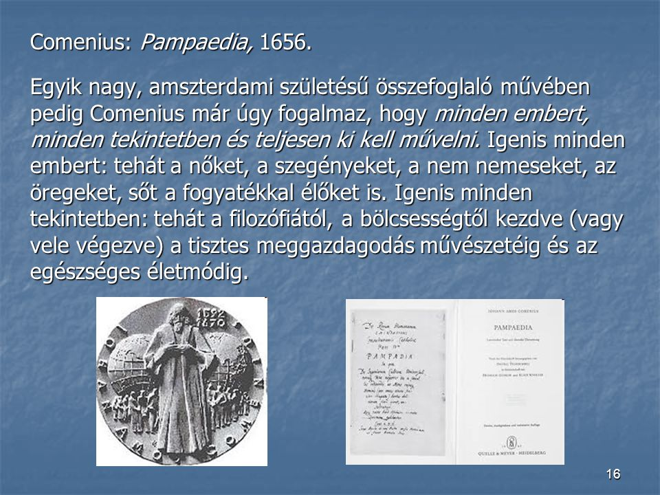 Comenius: Pampaedia, 1656.